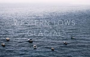Western Lows – Glacial