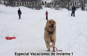 Podcast Encerrados Afuera #02: Especial Vacaciones de invierno, volumen 1
