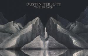 Dustin Tebbutt – The Breach