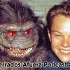 Podcast Encerrados Afuera #04: DiCaprio en Ushuaia – Wet Hot American Summer – Capusotto
